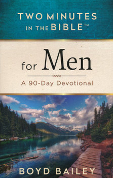 Two Minutes in the Bible for Men: A 90-Day Devotional by Boyd Bailey