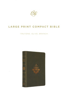 ESV Large Print Compact Bible, Olive Branch Design TruTone Leather, 8pt Type with Red Letter..