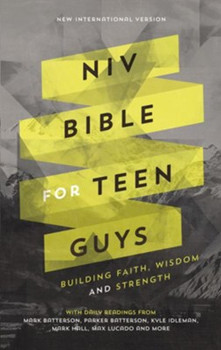 NIV Bible for Teen Guys (Hardcover) - Building Faith, Wisdom and Strength.  With Daily Readings from Mark Batterson, Marker Batterson, Kyle Idleman, Mark Hall, Max Lucado and more. For Ages 13-18.