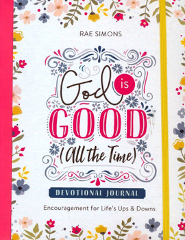 God Is Good (All the Time) Devotional Journal: Encouragement for Life's Ups and Downs