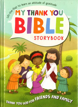 My Thank You Bible Storybook. Thank You God for Friends & Family