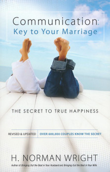 Communication: Key to Your Marriage: The Secret to True Happiness by H. Norman Wright