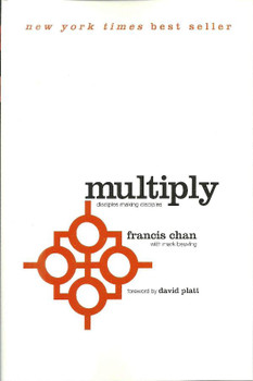 Multiply: Disciples Making Disciples by Francis Chan, Mark Beuving
