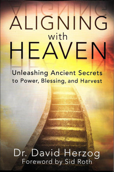 Aligning with Heaven: Unleashing Ancient Secrets - Dr. David Herzog