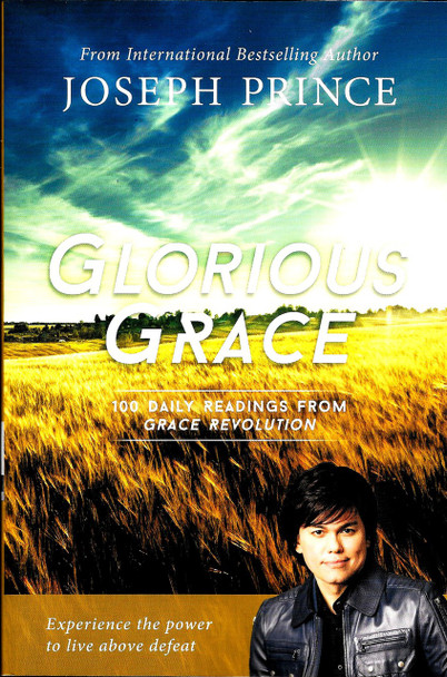 Glorious Grace - Joseph Prince - 100 days' devotional book