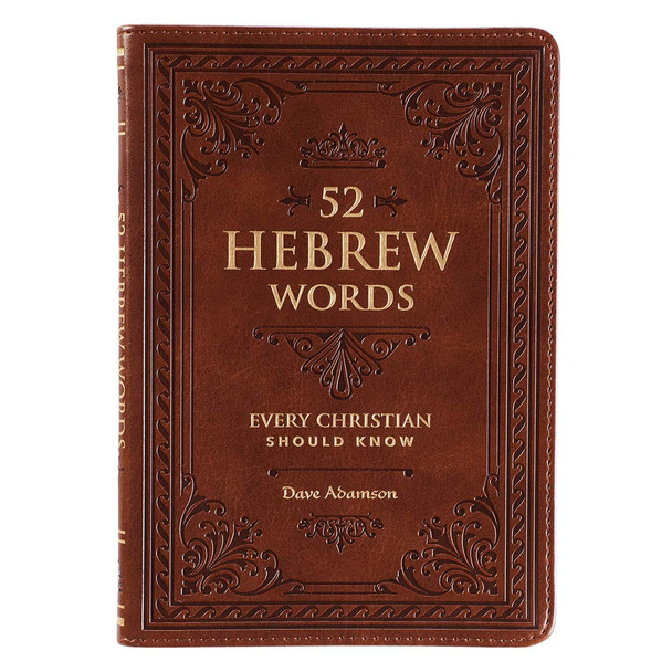 52 Hebrew Words Every Christian Should Know by Dave  Adamson