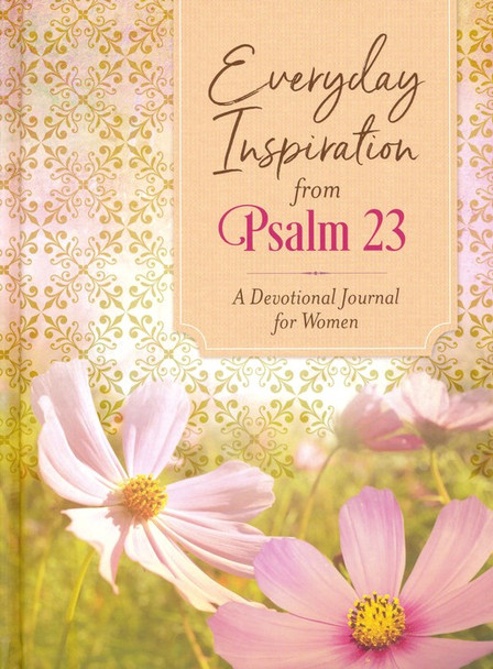 Everyday Inspiration from Psalm 23: A Devotional Journal for Women (Hardcover)