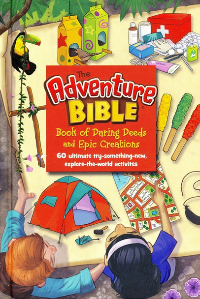 Adventure Bible - Book Of Daring Deeds And Epic Creations : 60 Ultimate Try-Something-New, Explore-The-World Activities by Zonderkidz