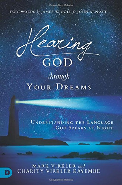 Hearing God Through Your Dreams by Dr. Mark & Charity Virkler Kayembe