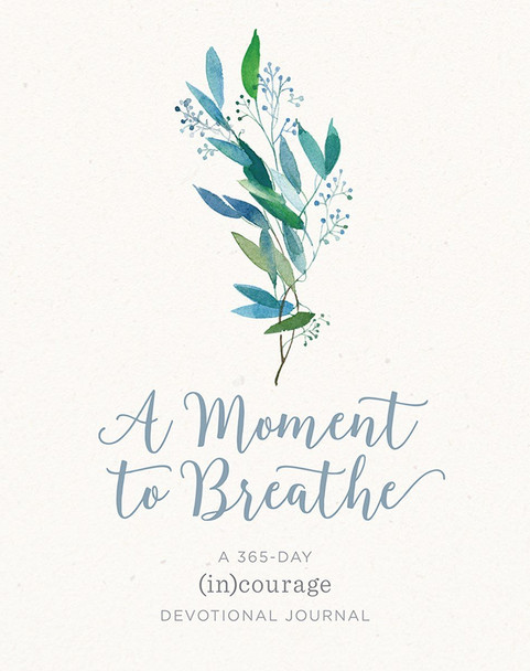 A Moment to Breathe -  A 365 Day Devotional Journal  by (in)courage