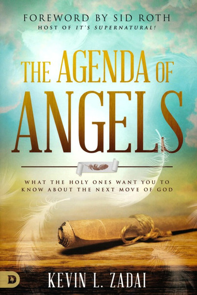 The Agenda Of Angels:  What The Holy Ones Want You To Know About The Next Move  by Kevin Zadai