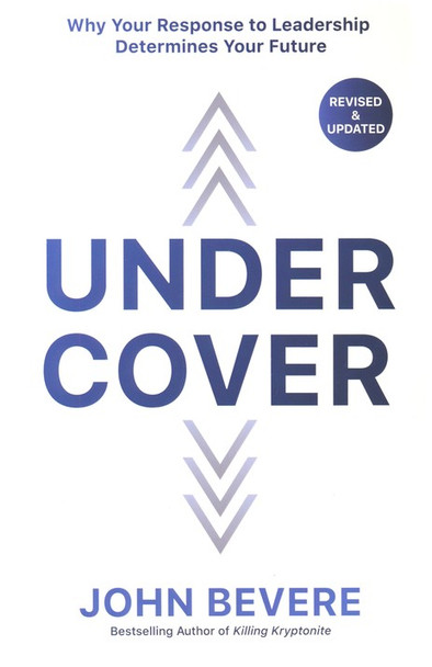 Under Cover :  The Key To Living In God's Provision And Protection(Revised & Updated) by John Bevere