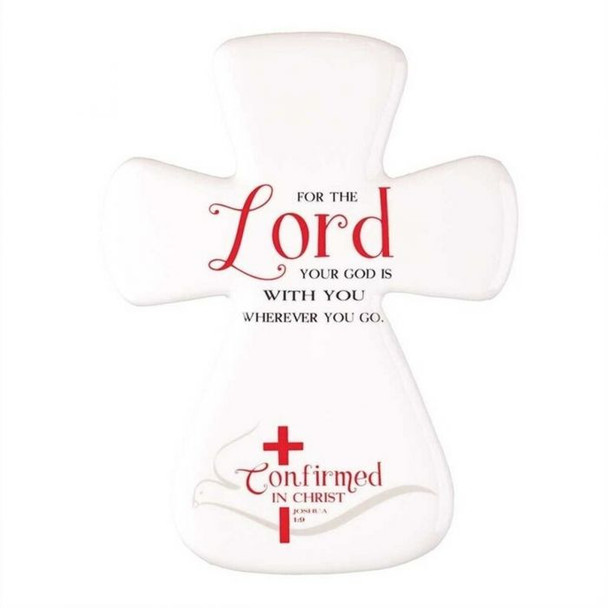 Porcelain Wall Cross - Confirmed In Christ(WCP106)- For the Lord Your God is with you wherever you go. - Joshua 1:9
