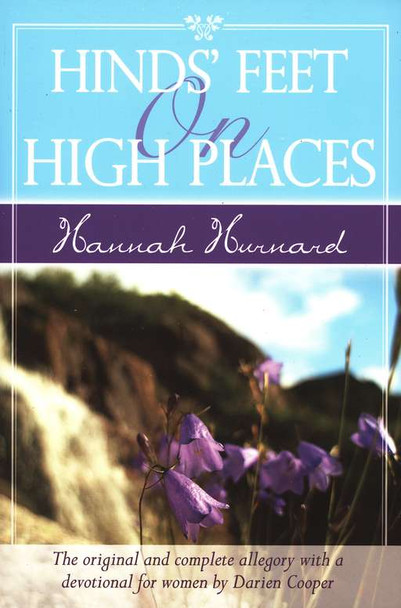 Hannah Hurnard's Hinds' Feet on High Places - The original and complete allegory with a devotional for women by Darien Cooper