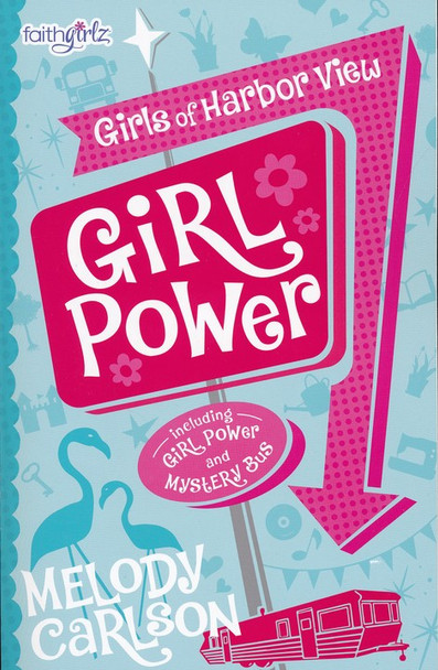Girl Power (Girls of Habor View) by Melody Carlson for Ages 8-12