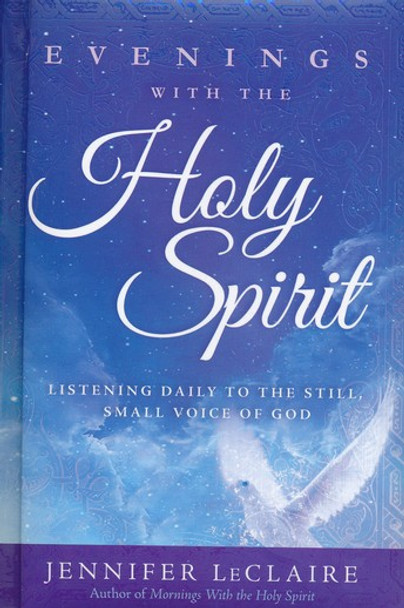 Evenings With the Holy Spirit: Listening Daily to the Still, Small Voice of God by Jennifer LeClaire. (Pocket Size, padded cover)
