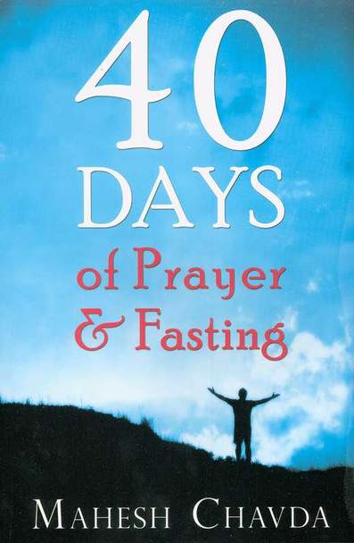 40 Days of Prayer and Fasting by Mahesh Chavda