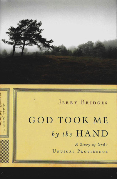 God Took Me by the Hand by Jerry Bridges - A Story of God's Unusual Providence (Gift Book)