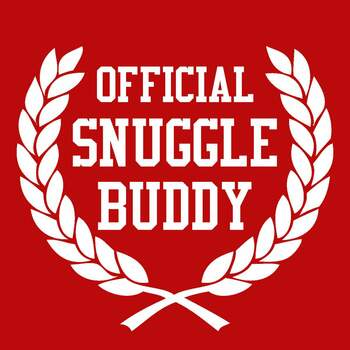 It's FREE to ADD this T-Shirt Design - Official Snuggle Buddy - We'll Dress-Up your Stuffed Animal in this T-Shirt