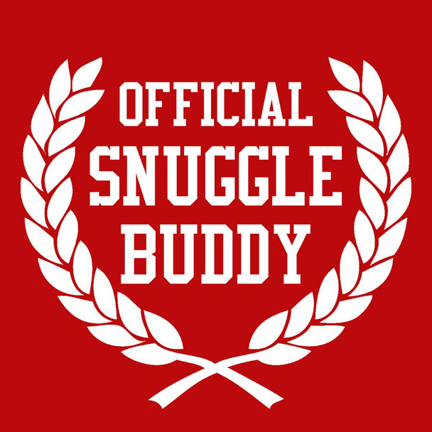 ADD this T-Shirt Design - Official Snuggle Buddy - We'll Dress-Up your Stuffed Animal in this T-Shirt