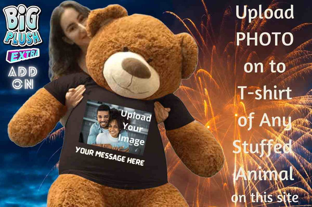 Upload your photo to have it printed on a t-shirt and dressed on to any Big Plush stuffed animal available on this site. This is an add on service. The t-shirt can be removed without damaging the stuffed animal.