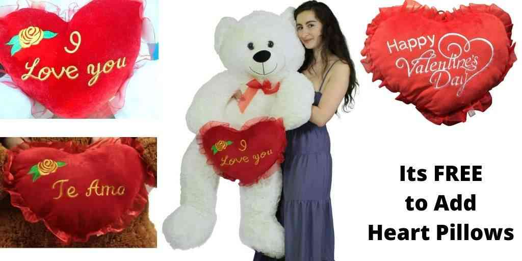 You can add a big plush heart pillow to any giant teddy bear and huge stuffed animal for free.