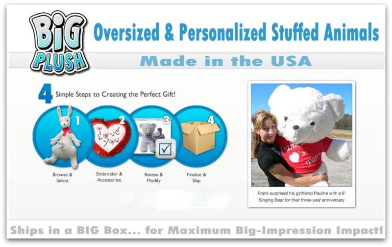 Simply select any big stuffed animal and start customizing and personalizing it RIGHT ON THE PRODUCT PAGE. It's easy to customize and personalize all giant stuffed animals here at BigPlush.com.