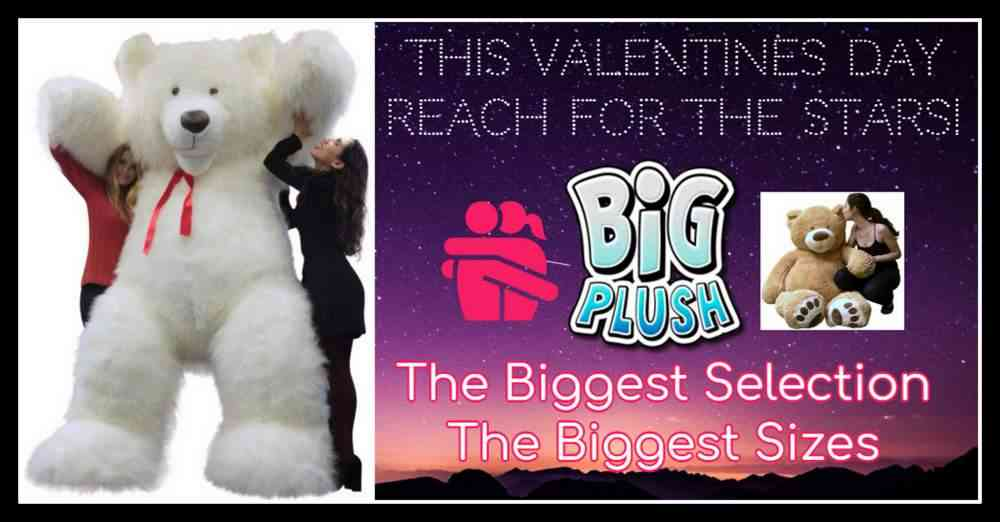 Big Plush Valentines Day 2021 - Biggest selection of the biggest Valentine teddy bears and romantic stuffed animals