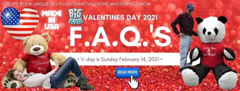 FAQ's for Valentines Day 2021 Ordering at Big Plush - Giant teddy bears that say I Love You and can be custom personalized for your sweetheart in many ways