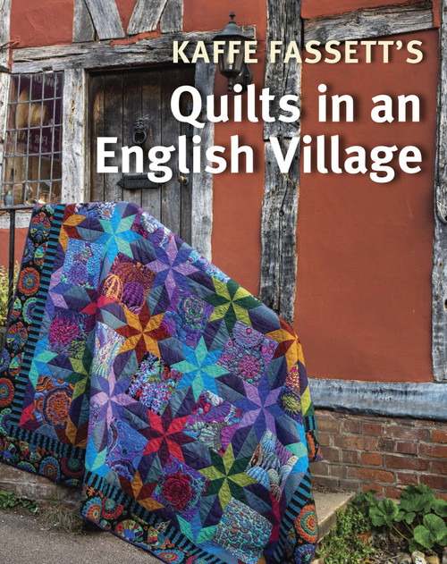 Kaffe Fassett Quilts in an English Village
