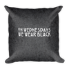 On Wednesdays We Wear Black Square Pillow