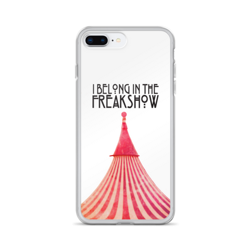 I Belong in the FreakShow iPhone Case