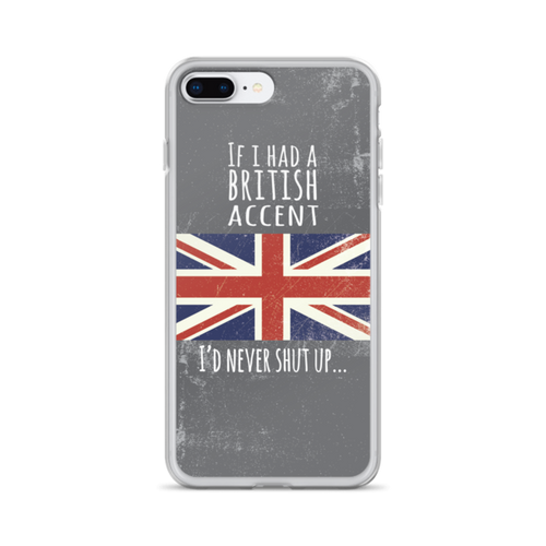 If I Had a British Accent iPhone Case