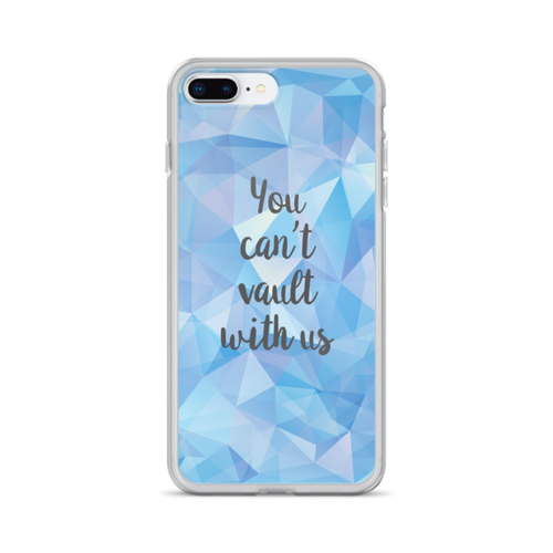 You Can't Vault with Us iPhone Case