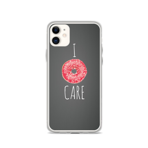 I Donut Care Quote iPhone Case for all iPhone models including 11, 11 Pro, 11 Pro Max, XR, XS Max, X, XS, 7Plus, 8Plus, 7, 8, 6Plus, 6s Plus, 6, 6s