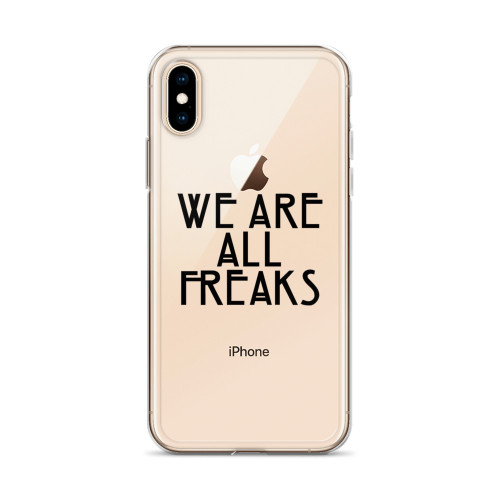 We Are All Freaks AHS Transparent iPhone Case for all iPhone models including 11, 11 Pro, 11 Pro Max, XR, XS Max, X, XS, 7Plus, 8Plus, 7, 8, 6Plus, 6s Plus, 6, 6s