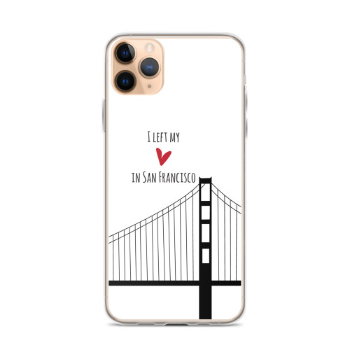 I Left My Heart in San Francisco iPhone Case