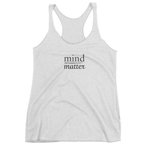 Mind Over Matter Women's Racerback Tank