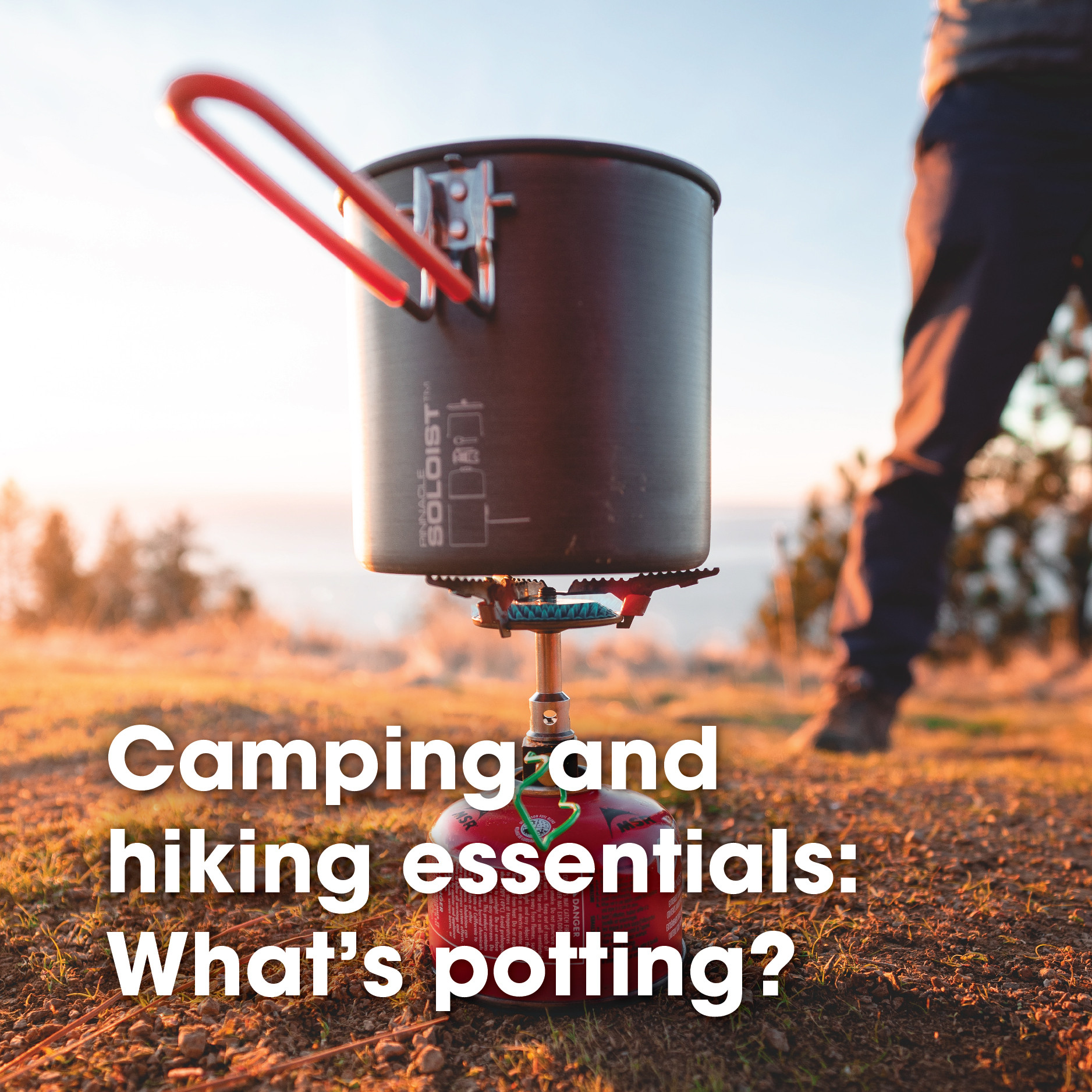 Camping and hiking essentials: What's potting?