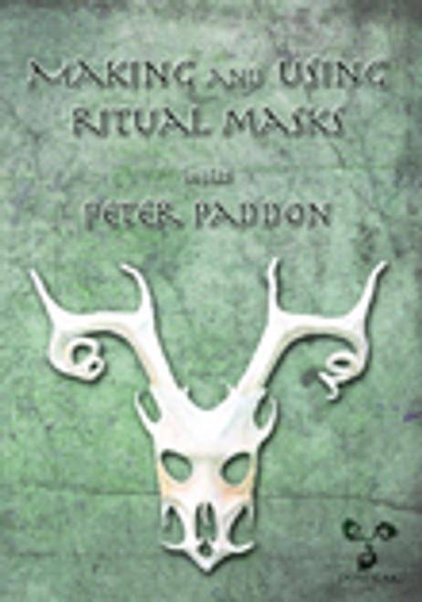 Making and Using Ritual Masks DVD by Peter Paddon