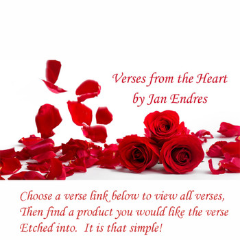 Choose a verse link below and view all of the verses available. Then find a product that you want the verse etched onto.