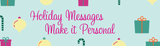 Holiday Messages:  Make it Personal