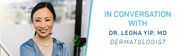 Interview with Dr. Leona Yip, MD