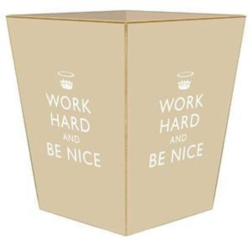 Tan Work Hard & Be Nice Wastebasket