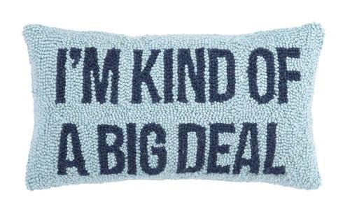 """I'M KIND OF A BIG DEAL Hook Pillow 9"""" x 16"""""""