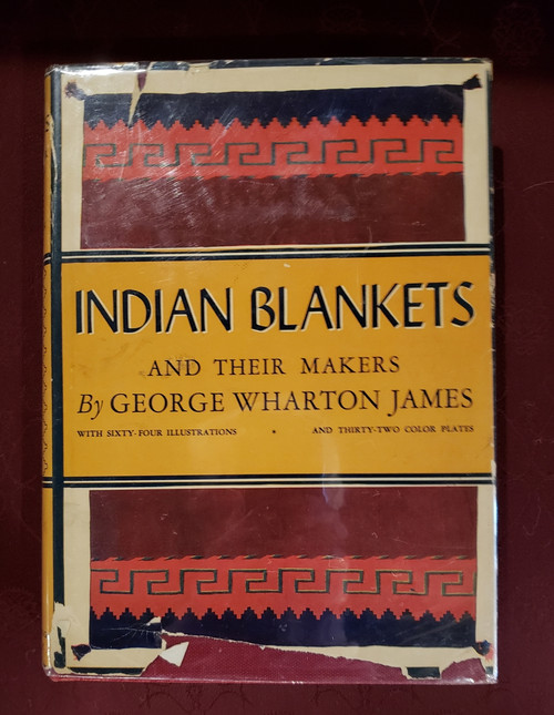 Indian Blankets and Their Makers by George Wharton James