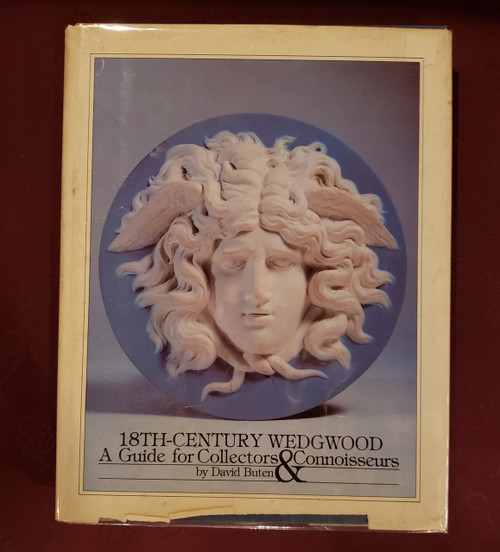 18th C Wedgewood: A Guide for Collectors & Connoisseurs by David Buten