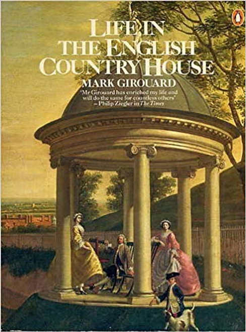 Life in the English Country House by Mark Girouard, signed Edition