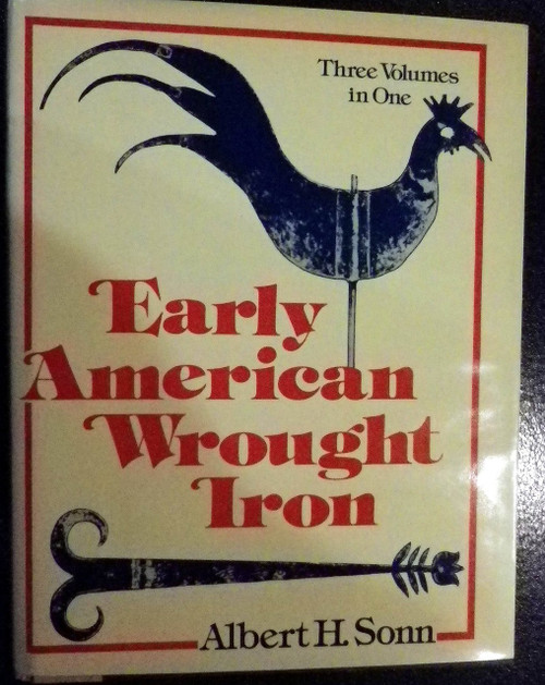 Early American Wrought Iron by Albert Sonn