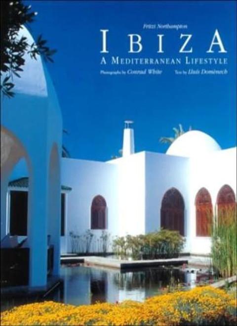 Ibiza: A Mediterranean Lifestyle,Lluis Domenech,Fritzi Northampton